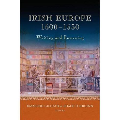 Irish Europe, 1600-1650 - (Irish in Europe) (Hardcover) - image 1 of 1