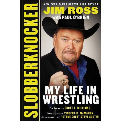 Slobberknocker - by Jim Ross & Paul O'Brien (Hardcover)