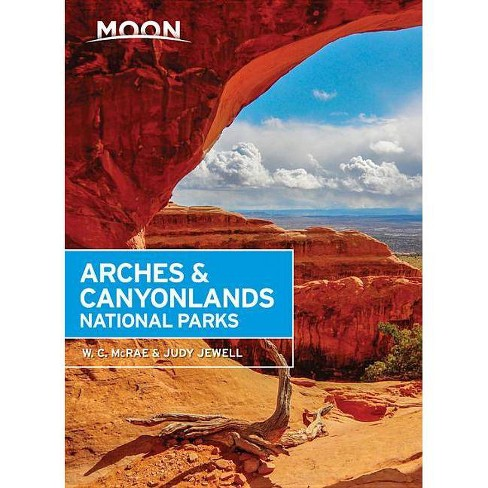 Moon Arches & Canyonlands National Parks - (Travel Guide) 2 Edition by  W C McRae & Judy Jewell - image 1 of 1