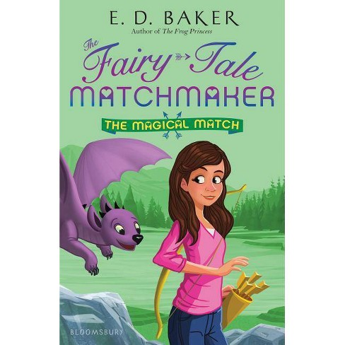 The Magical Match - (Fairy-Tale Matchmaker) by  E D Baker (Paperback) - image 1 of 1