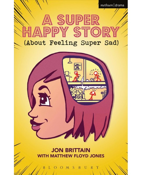 Super Happy Story : About Feeling Super Sad (Paperback) (Jon Brittain & Matthew Floyd Jones) - image 1 of 1