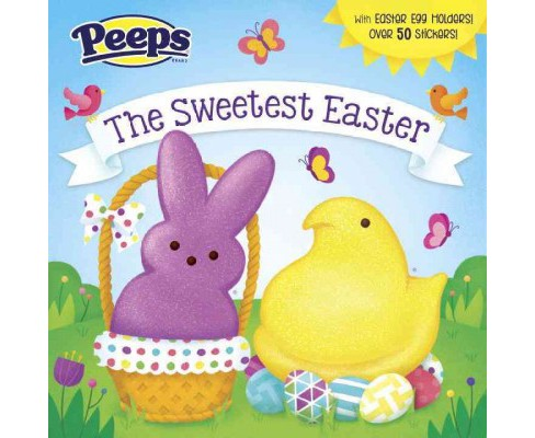 The Sweetest Easter (Peeps) (Paperback) (Andrea Posner-Sanchez) - image 1 of 1