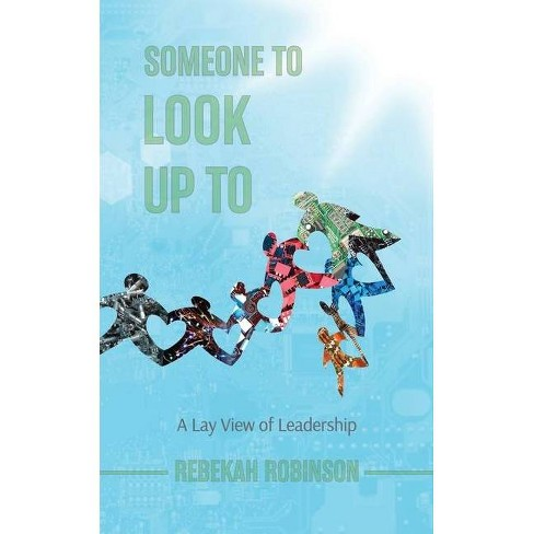 Someone to Look Up To - by  Rebekah Robinson (Paperback) - image 1 of 1