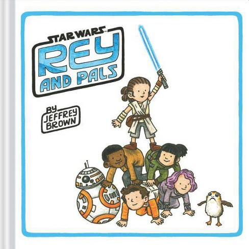 Rey and Pals - by  Jeffrey Brown (Hardcover) - image 1 of 1