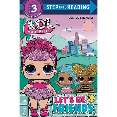 Let's Be Friends (Lol Surprise!) - (Step Into Reading) (Paperback) - by Random House