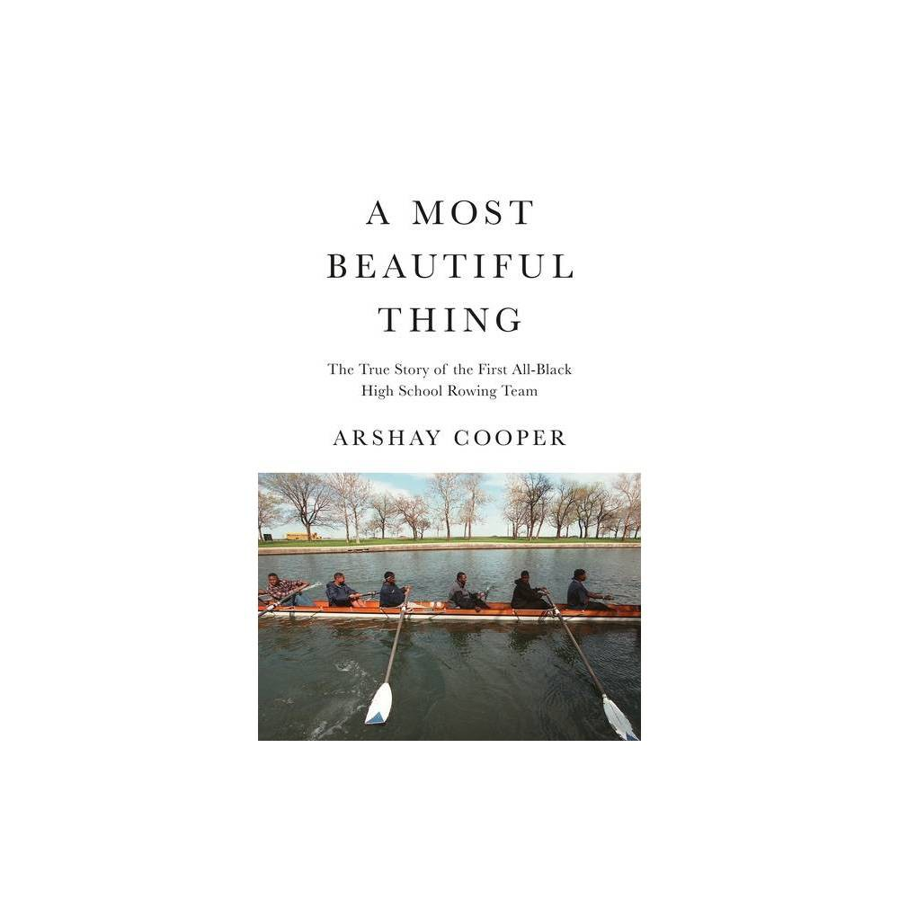 A Most Beautiful Thing By Arshay Cooper Hardcover
