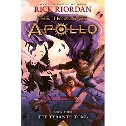 The Tyrant's Tomb (the Trials of Apollo, Book Four) - by  Rick Riordan (Hardcover)