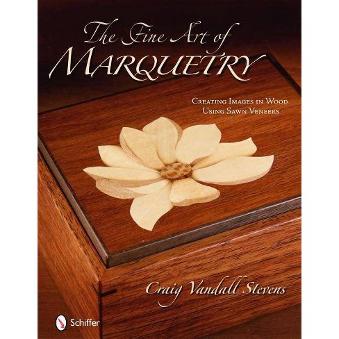 The Fine Art of Marquetry - by  Craig Vandall Stevens (Hardcover) - image 1 of 1