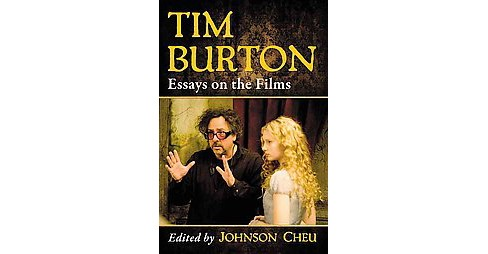 Tim Burton : Essays on the Films (Paperback) - image 1 of 1