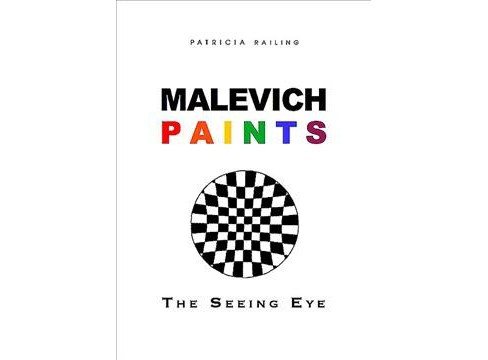 Malevich Paints : The Seeing Eye -  by Patricia Railing (Hardcover) - image 1 of 1