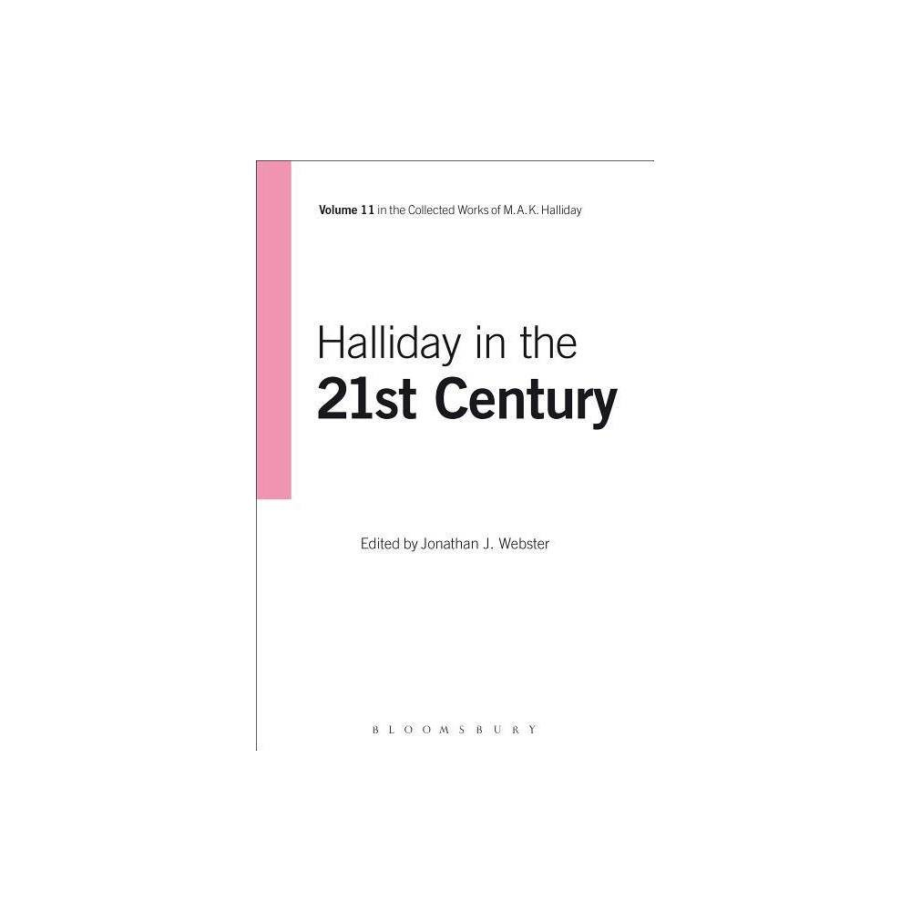Halliday in the 21st Century - (Collected Works of M.A.K. Halliday) by M a K Halliday (Hardcover)