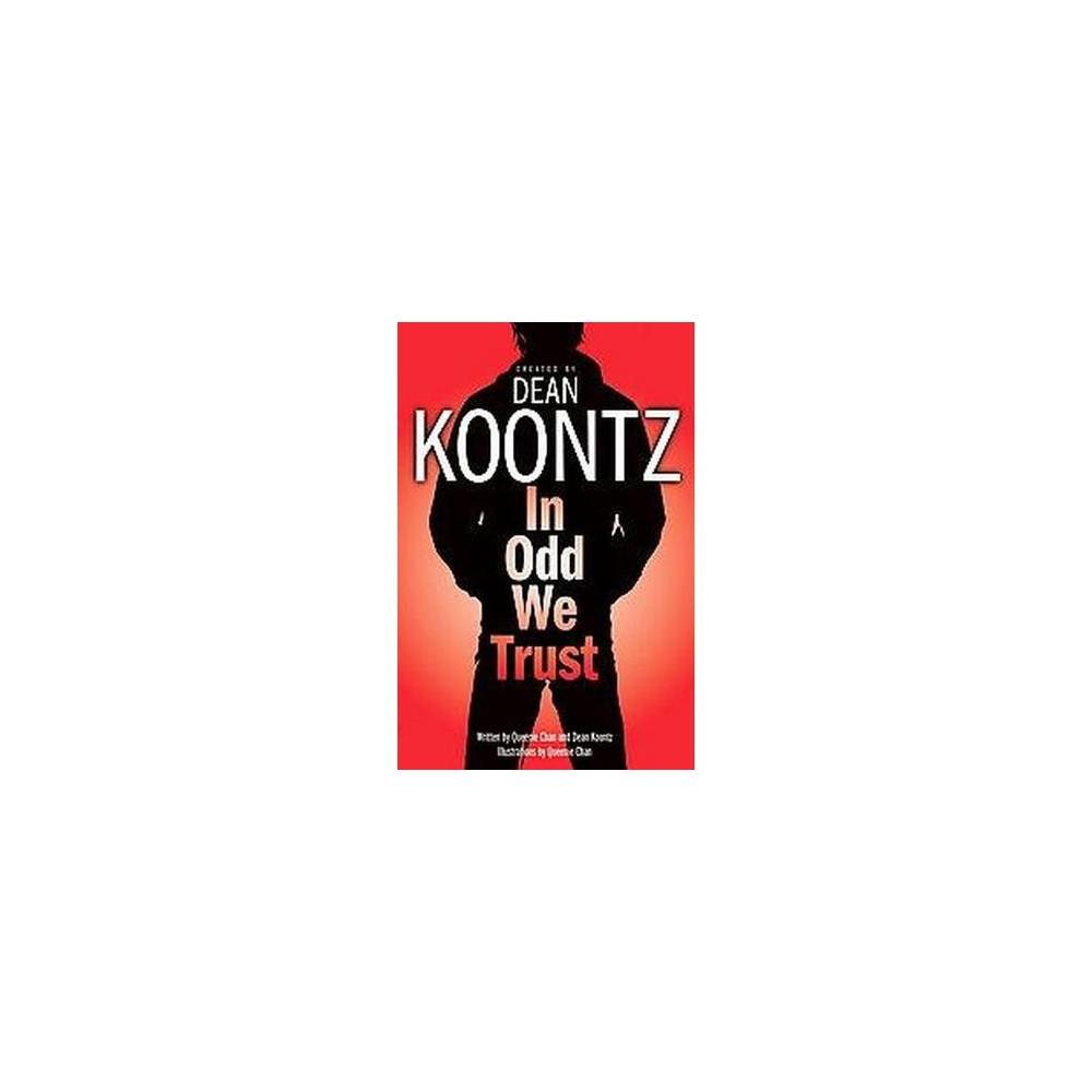 In Odd We Trust (Paperback) (Dean R. Koontz & Queenie Chan)