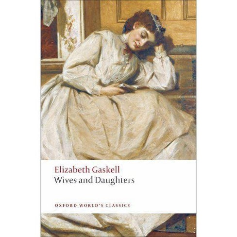 Wives and Daughters - (Oxford World's Classics (Paperback)) by  Elizabeth Cleghorn Gaskell (Paperback) - image 1 of 1