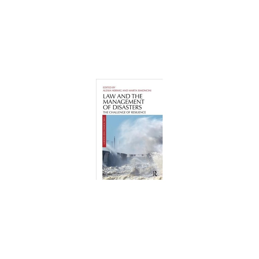 Law and the Management of Disasters : The Challenge of Resilience - (Paperback)