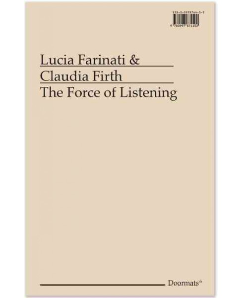 Force of Listening (Paperback) (Lucia Farinati & Claudia Firth) - image 1 of 1