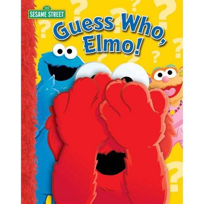 Sesame Street: Guess Who, Elmo! - by  Wendy Wax (Board Book)