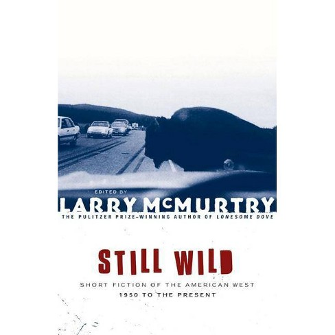 Still Wild - by  Larry McMurtry (Paperback) - image 1 of 1