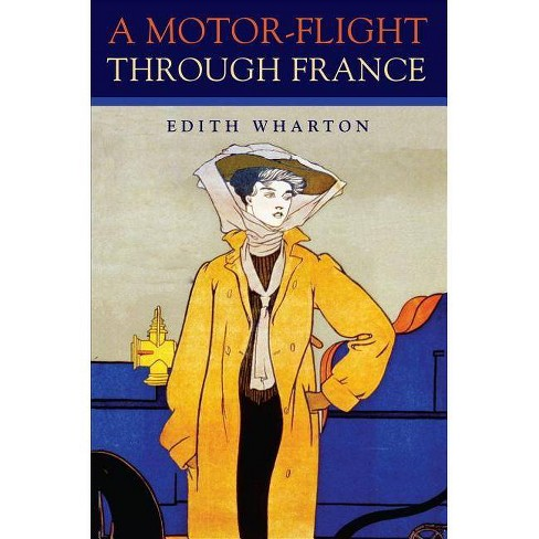 A Motor-Flight Through France - by  Edith Wharton (Paperback) - image 1 of 1