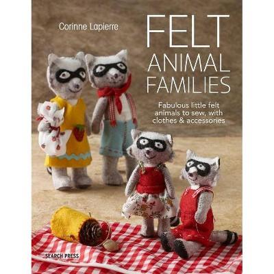 Felt Animal Families - by  Corinne Lapierre (Paperback)