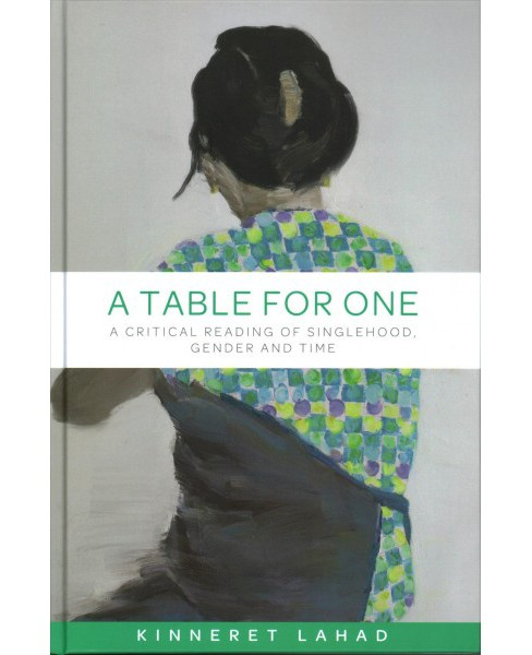 Table for One : A Critical Reading of Singlehood, Gender and Time (Hardcover) (Kinneret Lahad) - image 1 of 1