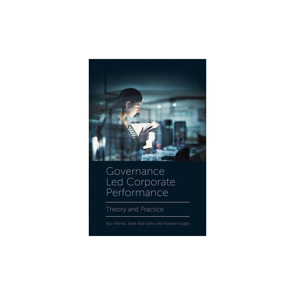 Governance Led Corporate Performance - by Apu Manna (Hardcover)
