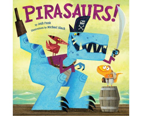 Pirasaurs! (School And Library) (Josh Funk) - image 1 of 1