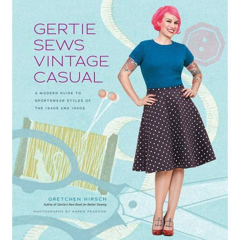 Gertie Sews Vintage Casual - (Gertie's Sewing) by  Gretchen Hirsch (Hardcover) - image 1 of 1