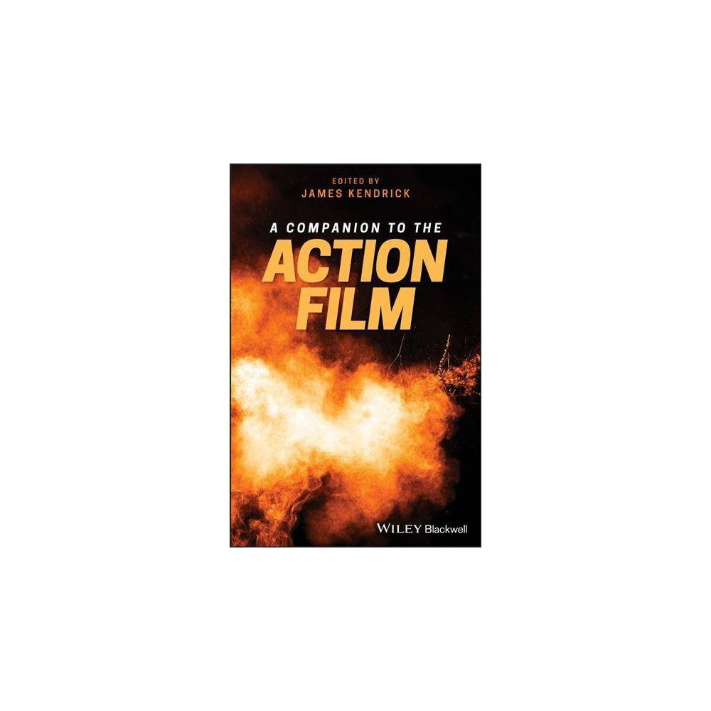 A Companion to the Action Film - by James Kendrick (Hardcover)
