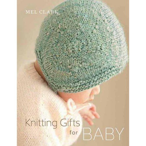 Knitting Gifts for Baby - by  Mel Clark (Paperback) - image 1 of 1