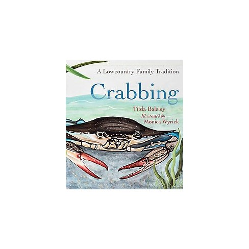 Crabbing A Lowcountry Family Tradition Hardcover Tilda Balsley