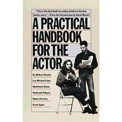 A Practical Handbook for the Actor - by  Melissa Bruder (Paperback)