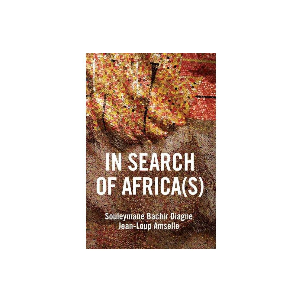 In Search Of Africa S By Souleymane Bachir Diagne Jean Loup Amselle Paperback
