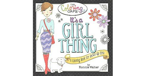 It's a Girl Thing : A Coloring Book for Grown-up Girls (Paperback) - image 1 of 1