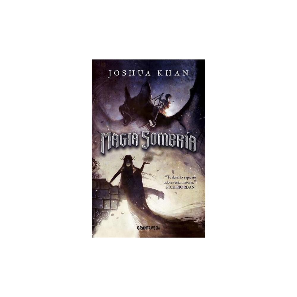 Magia sombría/ Dark Magic (Paperback) (Joshua Khan)