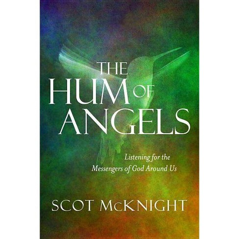 The Hum of Angels - by  Scot McKnight (Hardcover) - image 1 of 1