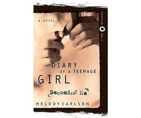 Diary Of A Teenage Girl : Becoming Me (Reprint) (Paperback) (Melody Carlson) - image 1 of 1
