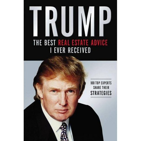 Trump: The Best Real Estate Advice I Ever Received - by  Donald J Trump (Paperback) - image 1 of 1