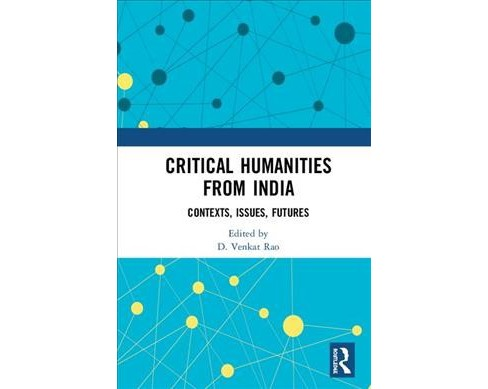 Critical Humanities from India : Contexts, Issues, Futures -  (Hardcover) - image 1 of 1