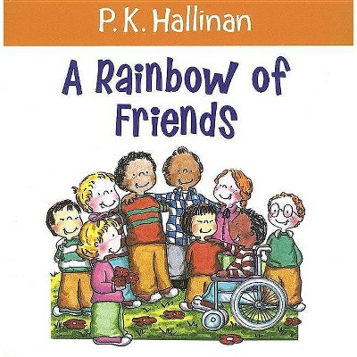 A Rainbow of Friends - by  P K Hallinan (Paperback)