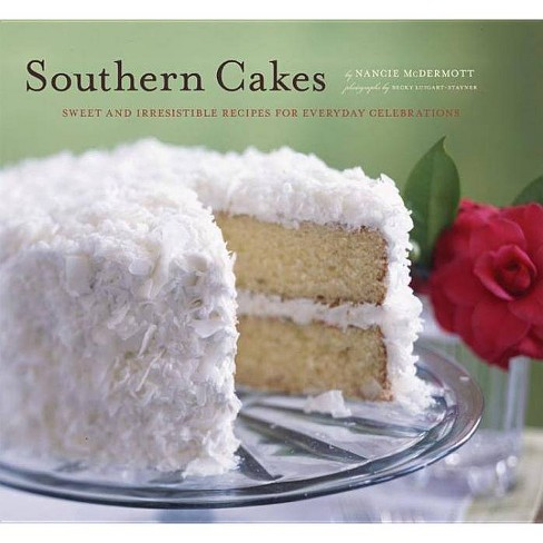 Southern Cakes - by  Nancie McDermott (Paperback) - image 1 of 1