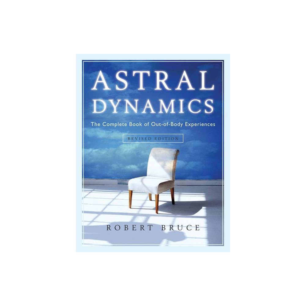 Astral Dynamics By Robert Bruce Paperback
