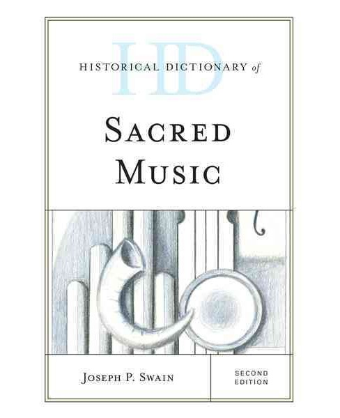 Historical Dictionary of Sacred Music (Hardcover) (Joseph P. Swain) - image 1 of 1