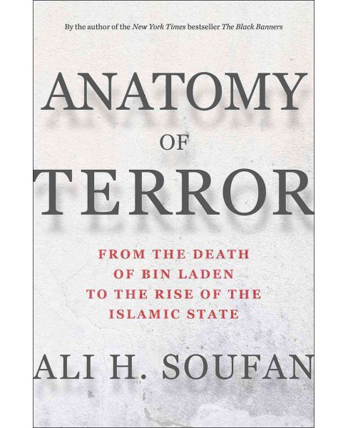 Anatomy of Terror : From the Death of Bin Laden to the Rise of the Islamic State -  (Hardcover) - image 1 of 1