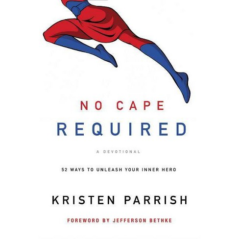 No Cape Required: A Devotional - by  Kristen Parrish (Paperback) - image 1 of 1