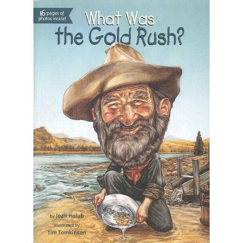 What Was the Gold Rush? - (What Was...) by  Joan Holub (Hardcover) - image 1 of 1