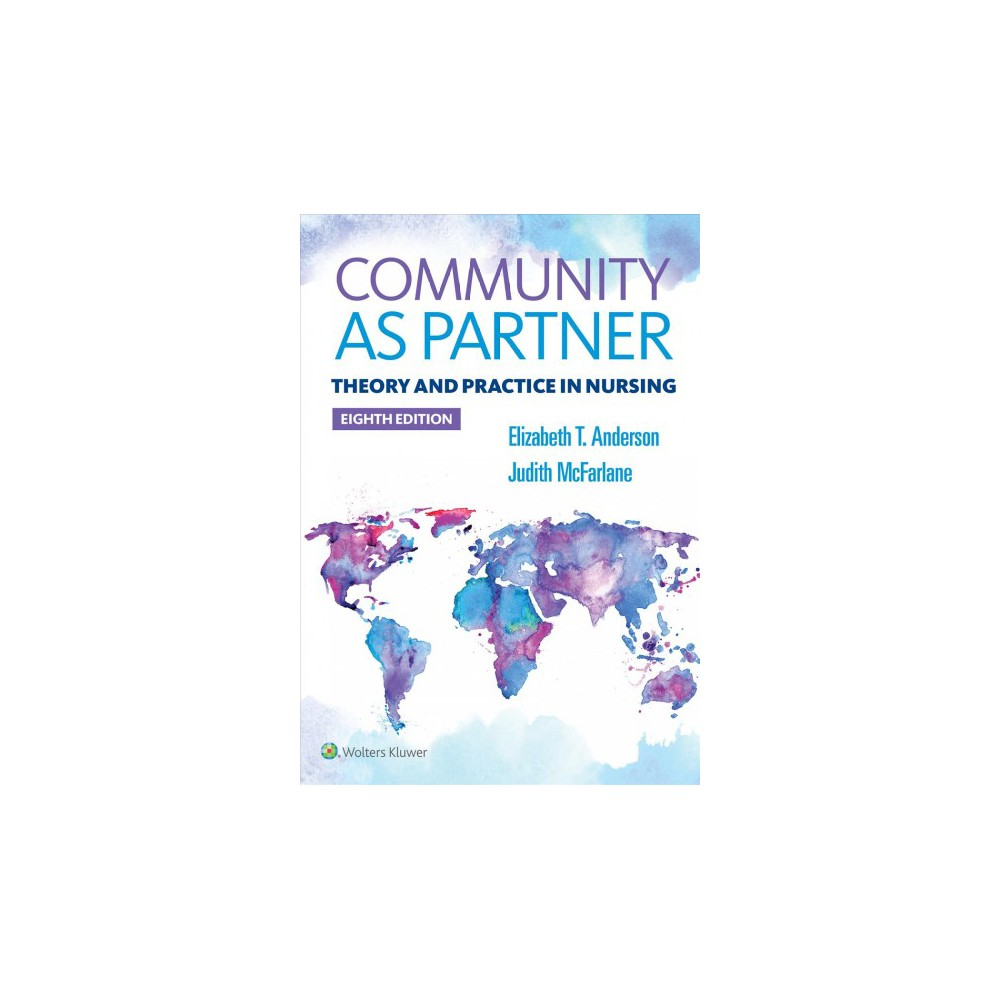 Community As Partner : Theory and Practice in Nursing - 8 Pap/Psc (Paperback)