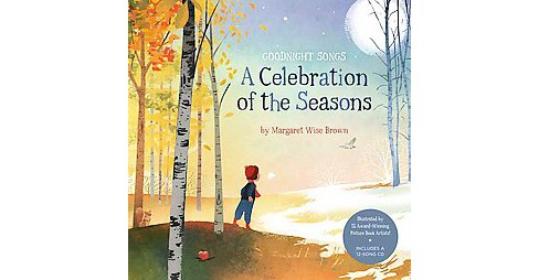 Celebration of the Seasons : Goodnight Songs (Hardcover) (Margaret Wise Brown) - image 1 of 1