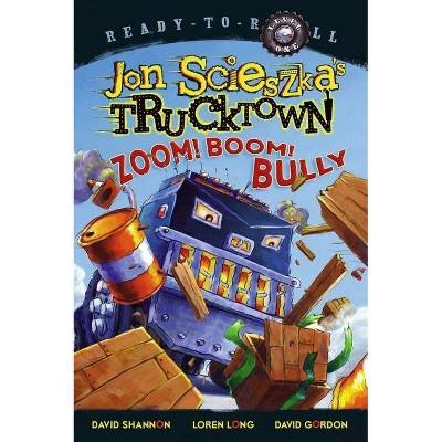 Zoom! Boom! Bully - (Ready-To-Read Jon Scieszka's Trucktown - Level 1 (Quality)) by  Jon Scieszka (Paperback)