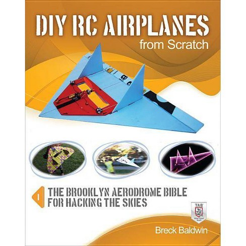 DIY Rc Airplanes from Scratch - by  Breck Baldwin (Paperback) - image 1 of 1