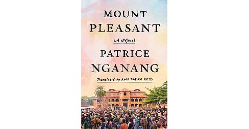 Mount Pleasant (Hardcover) (Patrice Nganang) - image 1 of 1